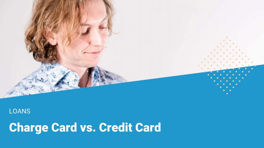 Charge Card vs Credit Card
