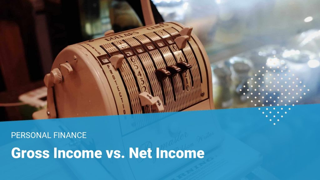 Gross Income vs Net Income - what it is and why it matters when getting a loan