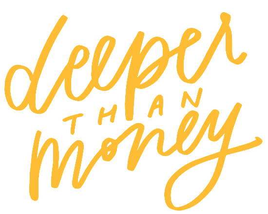 Deeper Than Money
