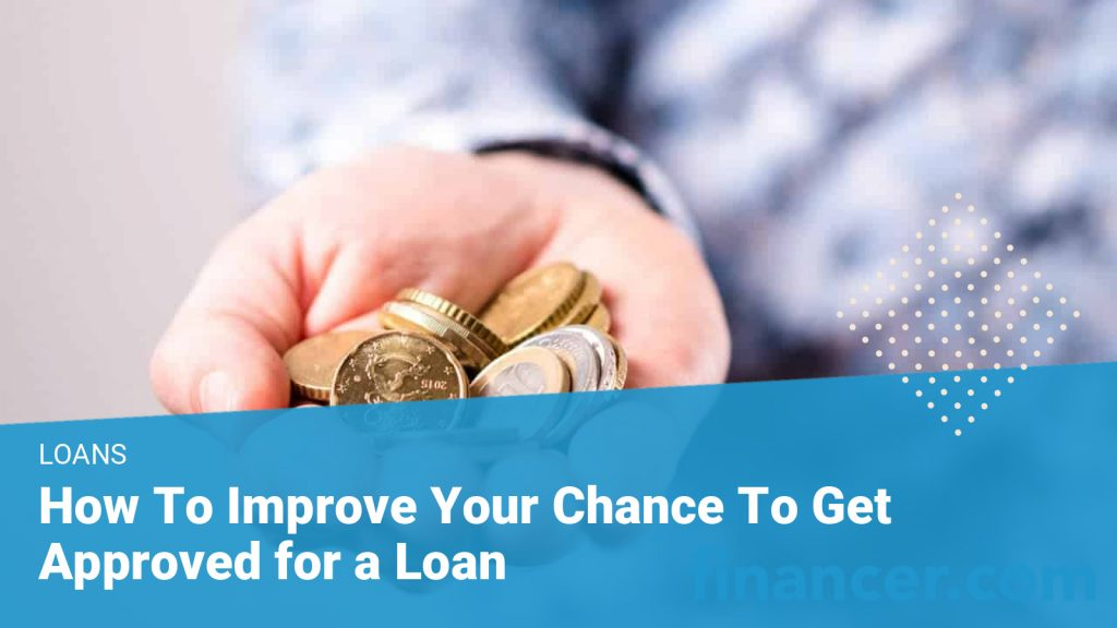 5 Ways to improve your chance of getting a personal loan