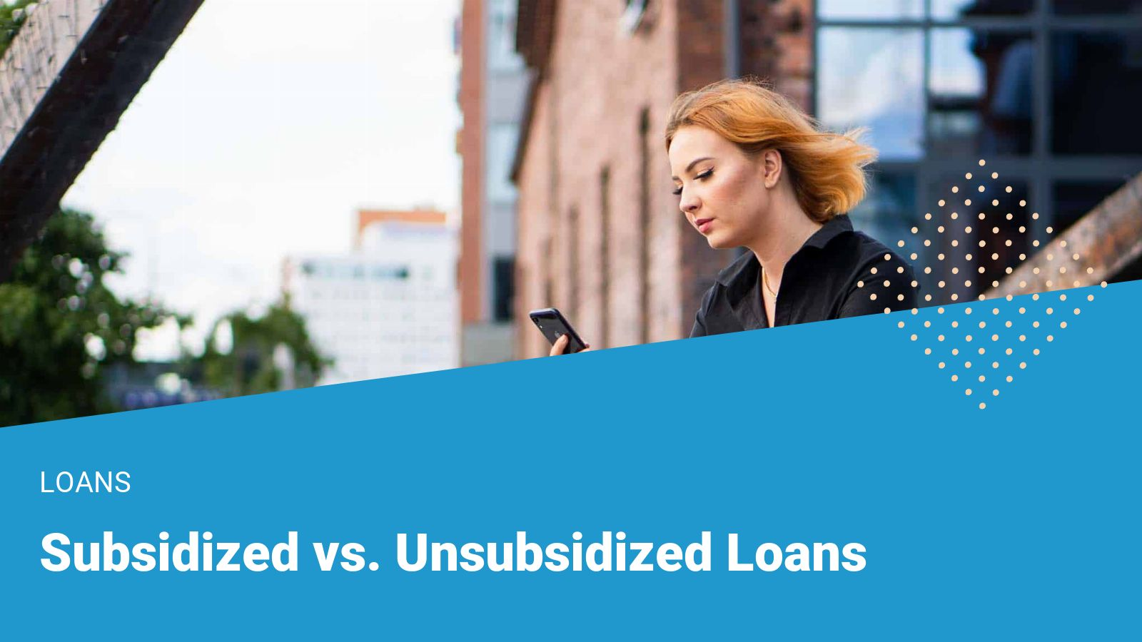 Subsidized vs Unsubsidized Loans