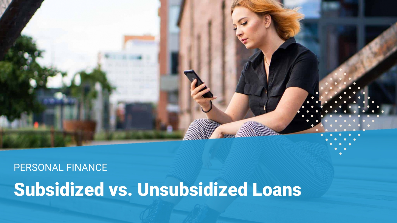 Subsidized vs Unsubsidized Loans