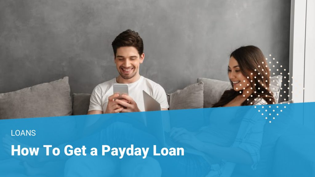 How to Get a Payday Loan