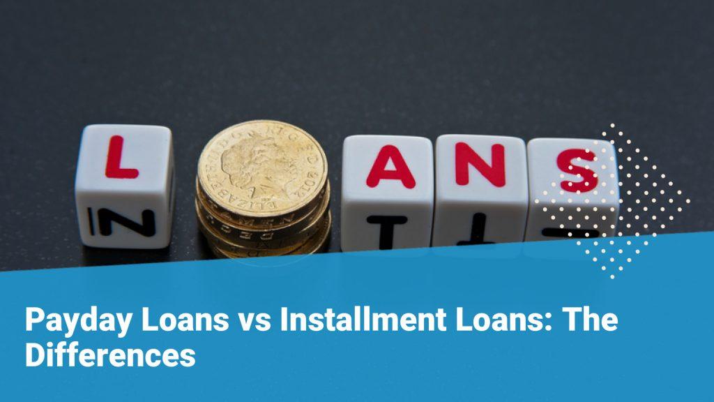 Payday vs Installment Loans