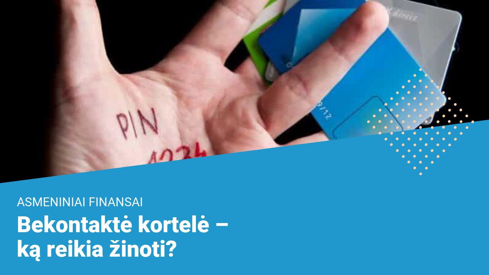 Bekontaktė kortelė - ką reikia žinoti?