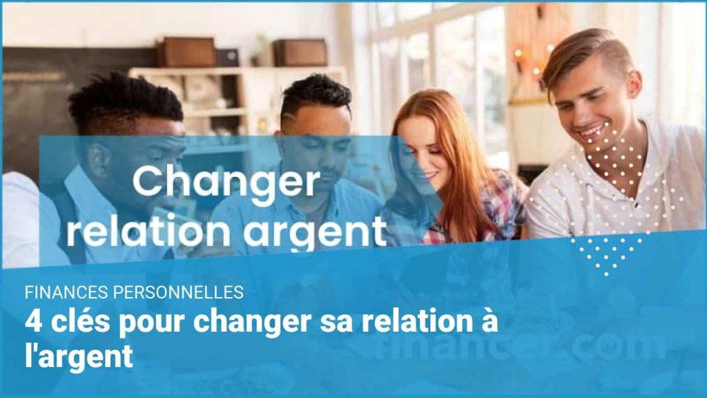 changer relation argent