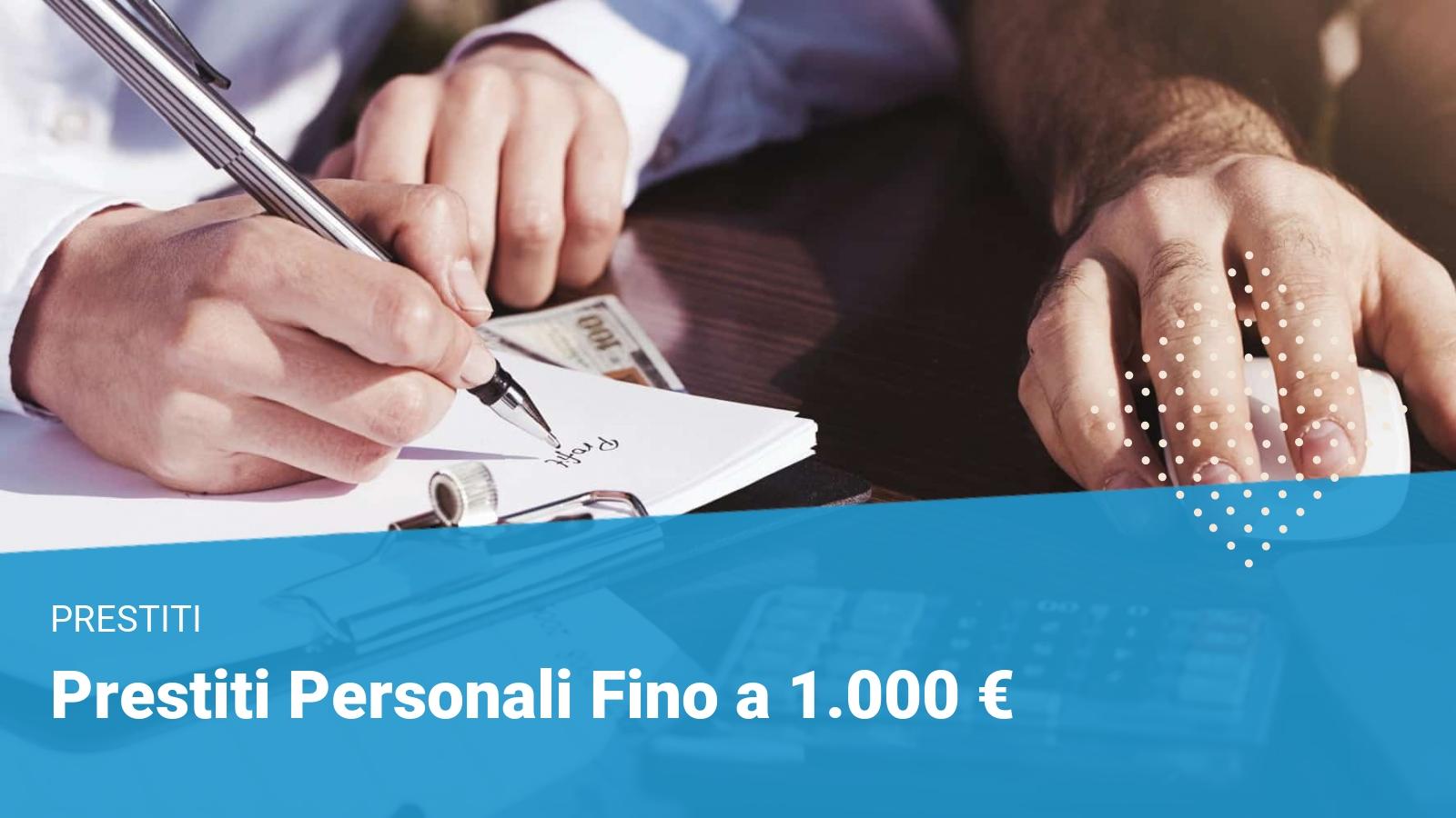 Prestiti Personali Fino a 1000 €