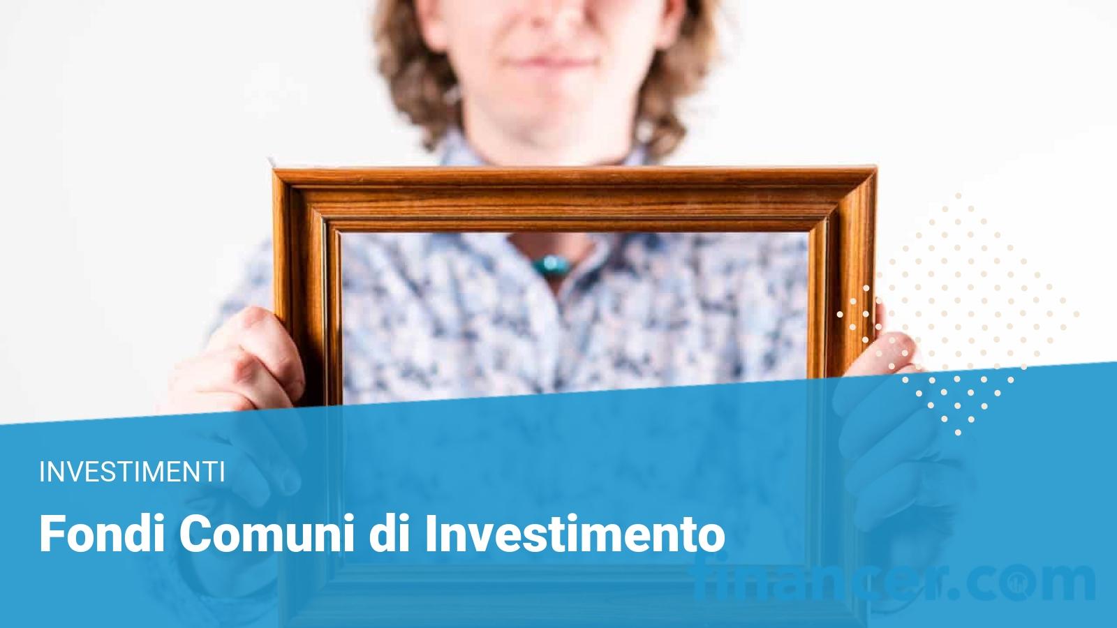 Fondi comuni di investimento - Financer.com Italia