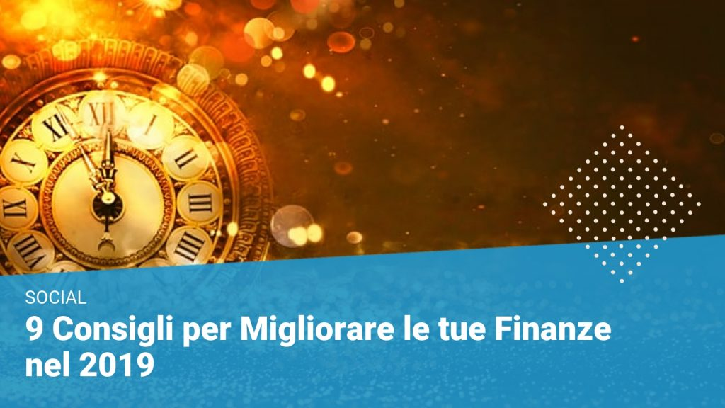 9 consigli finanziari 2019