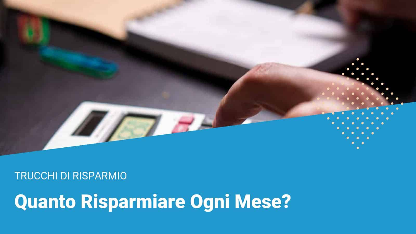 Quanto risparmiare ogni mese - Financer.com Italia