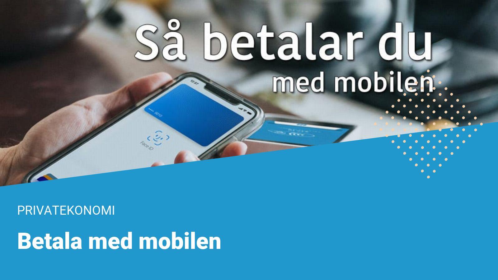 Så betalar du med mobilen