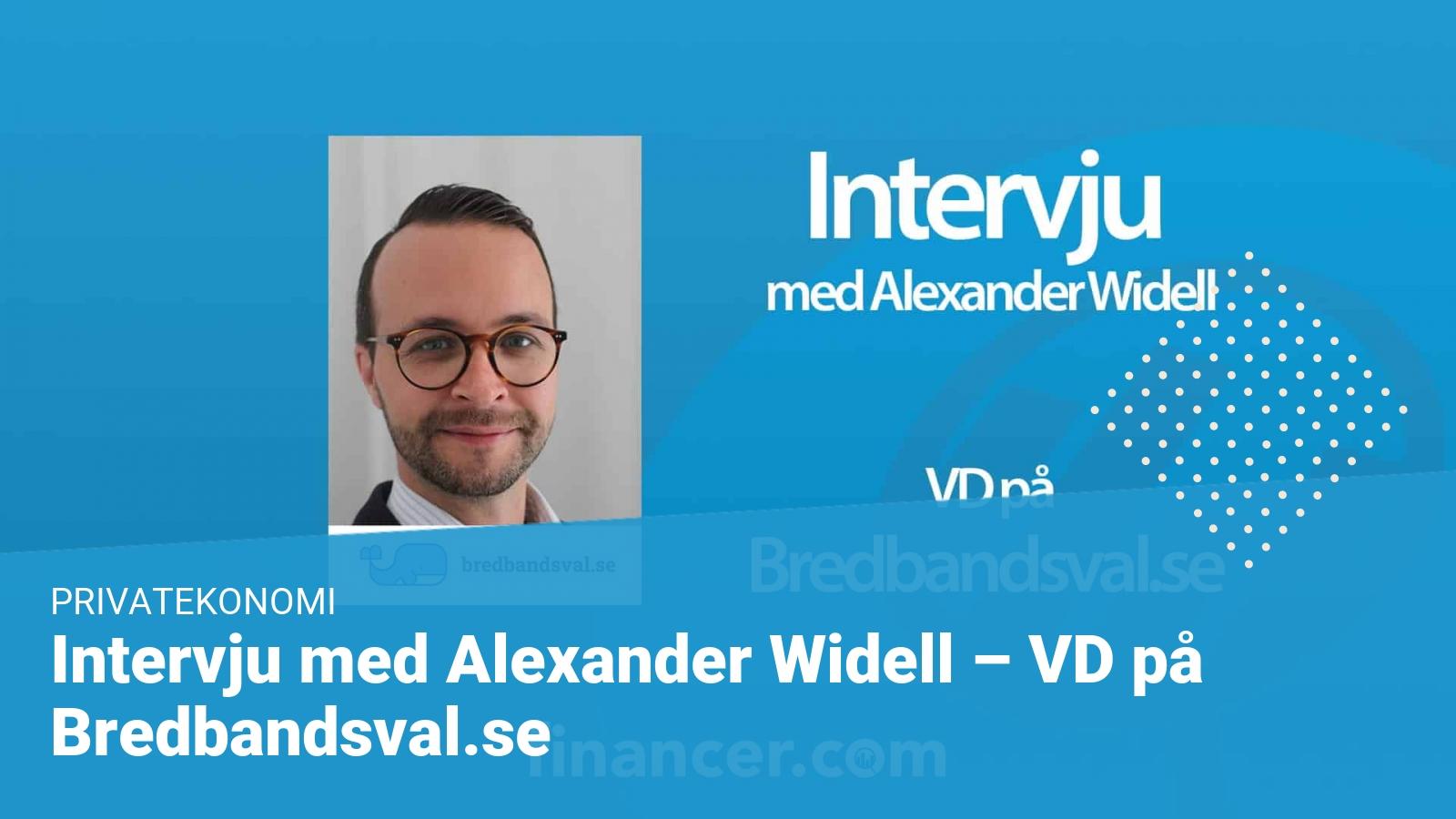 Alexander Widell - VD på Bredbandsval