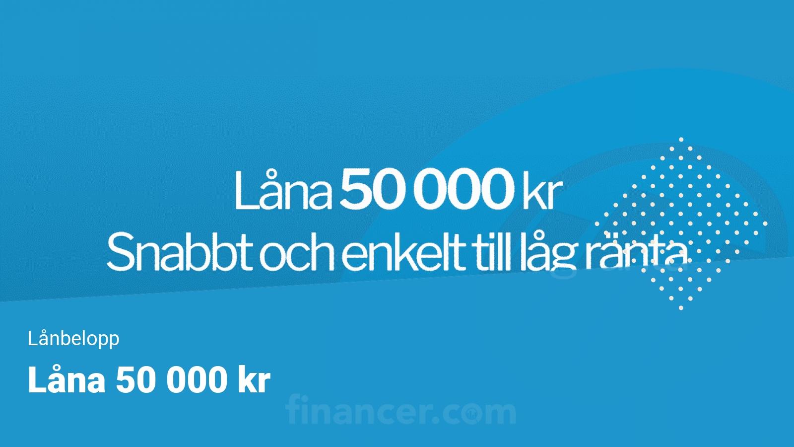 Låna 50 000 kronor på Financer.com till låg ränta