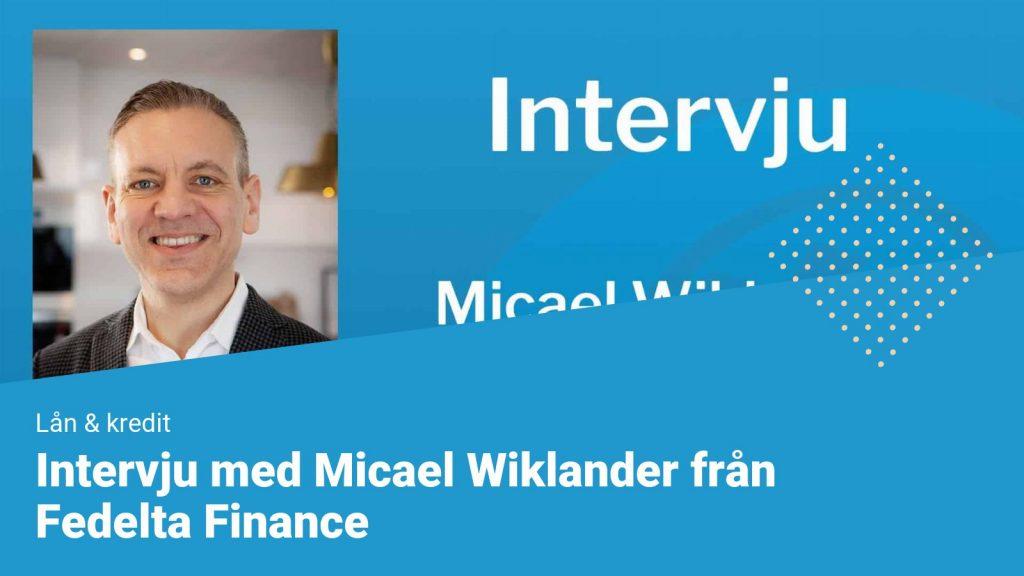Intervju med Micael Wiklander ifrån Fedelta Finance