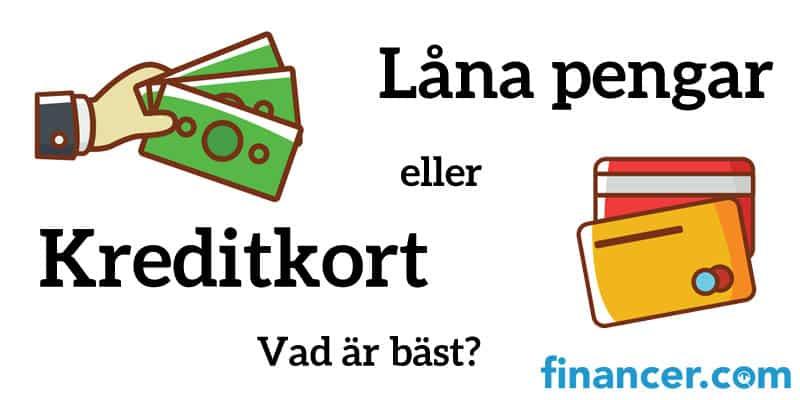 Låna pengar eller kreditkort - Vad är bäst?