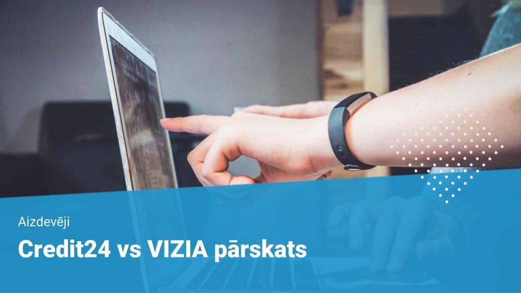 Credit24 vs VIZIA pārskats