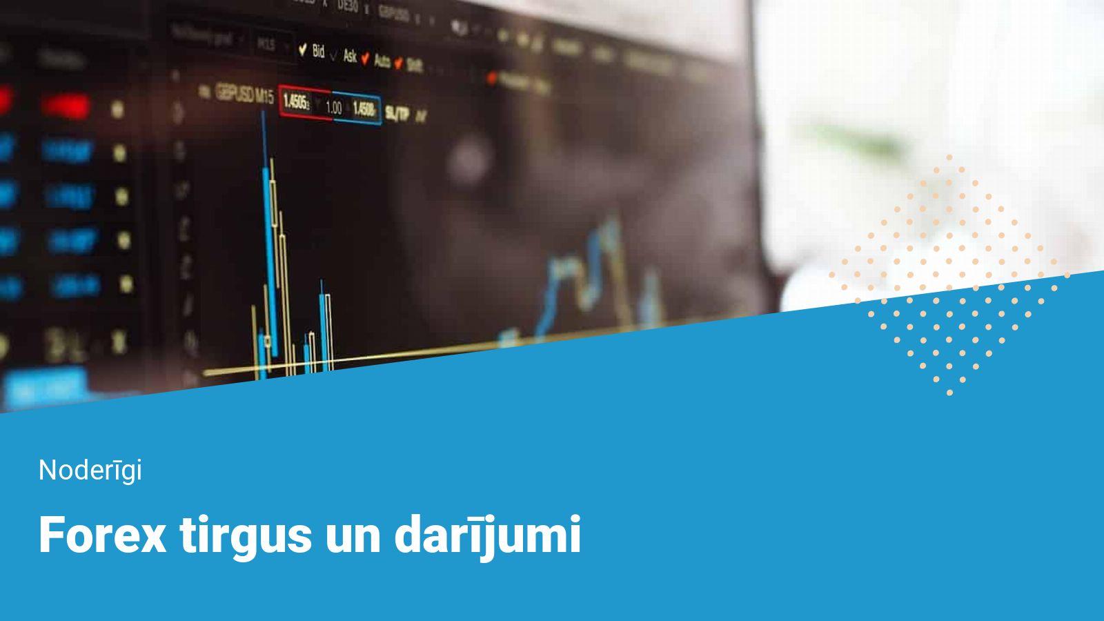 forex trading account latvija forex tirdzniecība