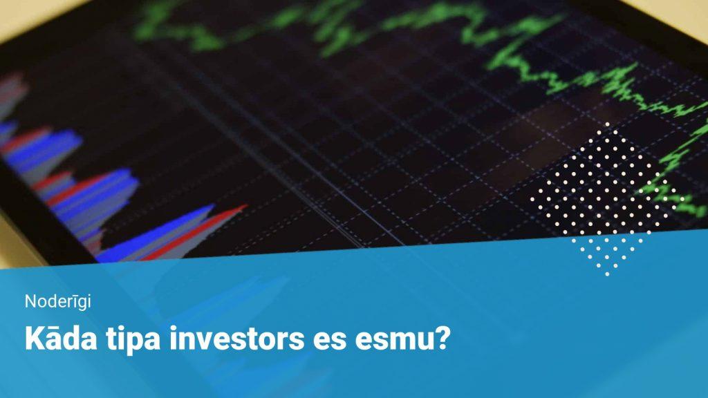 Kāda tipa investors es esmu