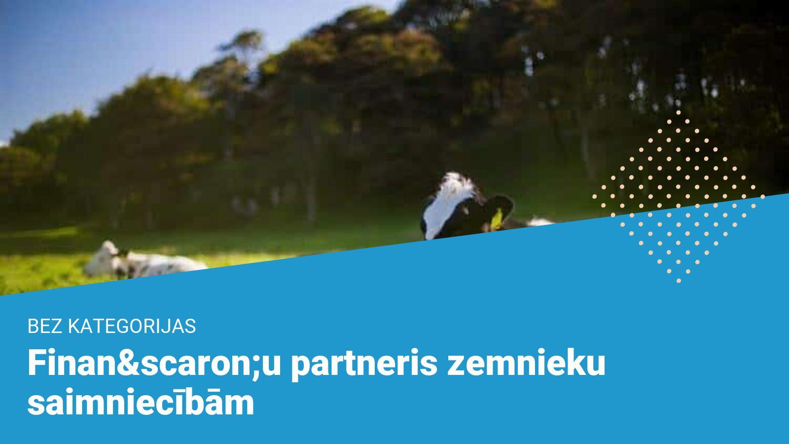 Finanšu-partneris-zemnieku-saimniecībām
