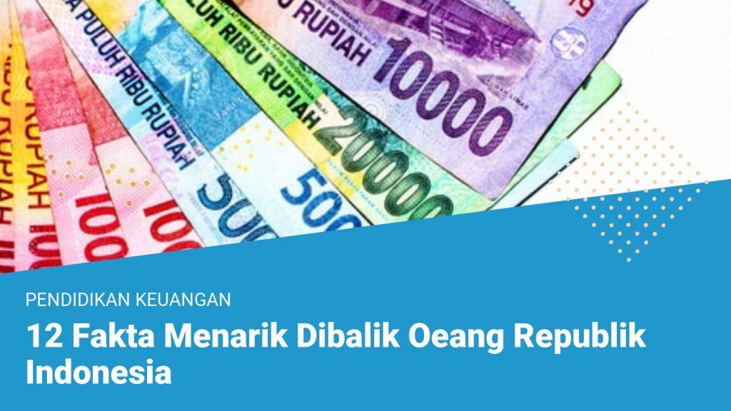 12 Fakta Menarik Dibalik Oeang Republik Indonesia