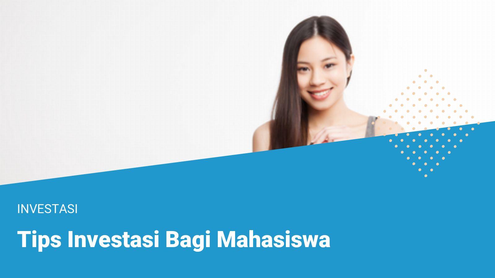 Tips Investasi Bagi Mahasiswa