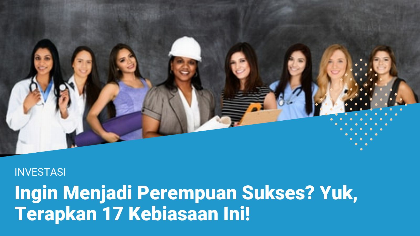 Ingin Menjadi Perempuan Sukses? Yuk, Terapkan 17 Kebiasaan Ini!