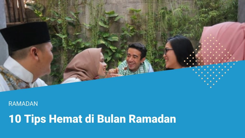 10 Tips Hemat di Bulan Ramadan
