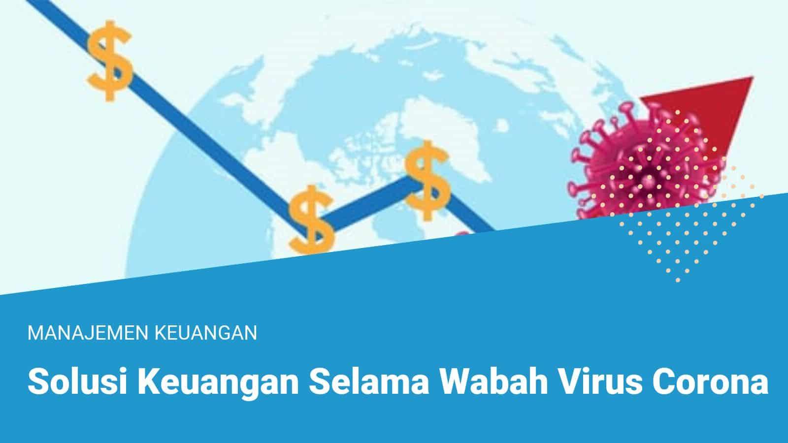 Solusi Keuangan Selama Wabah Virus Corona