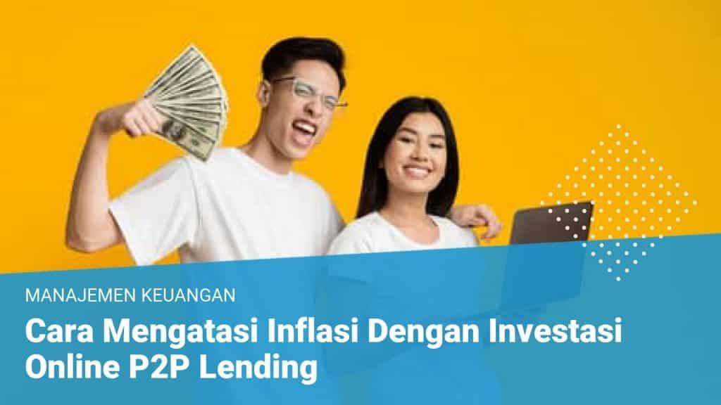 Cara Mengatasi Inflasi Dengan P2P Lending