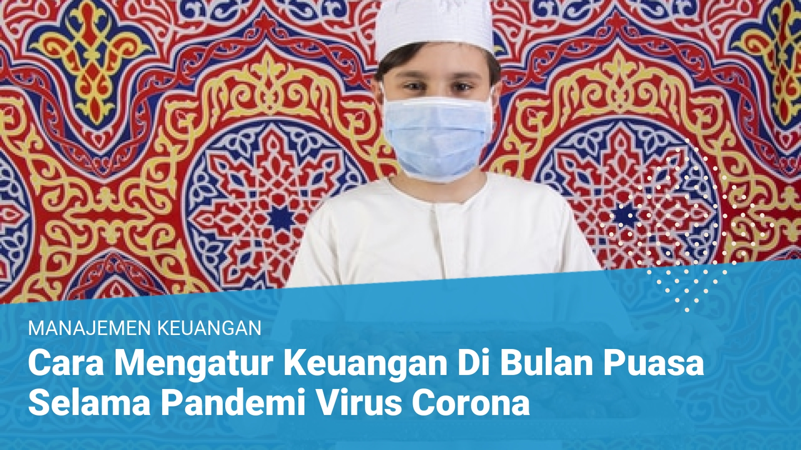Cara Mengatur Keuangan Di Bulan Puasa Selama Pandemi Virus Corona