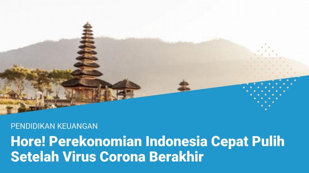 Hore! Perekonomian Indonesia Cepat Pulih Setelah Virus Corona Berakhir