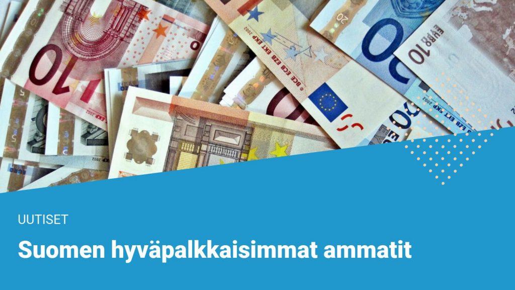 suomen kovapalkkaisimmat ammattiryhmät