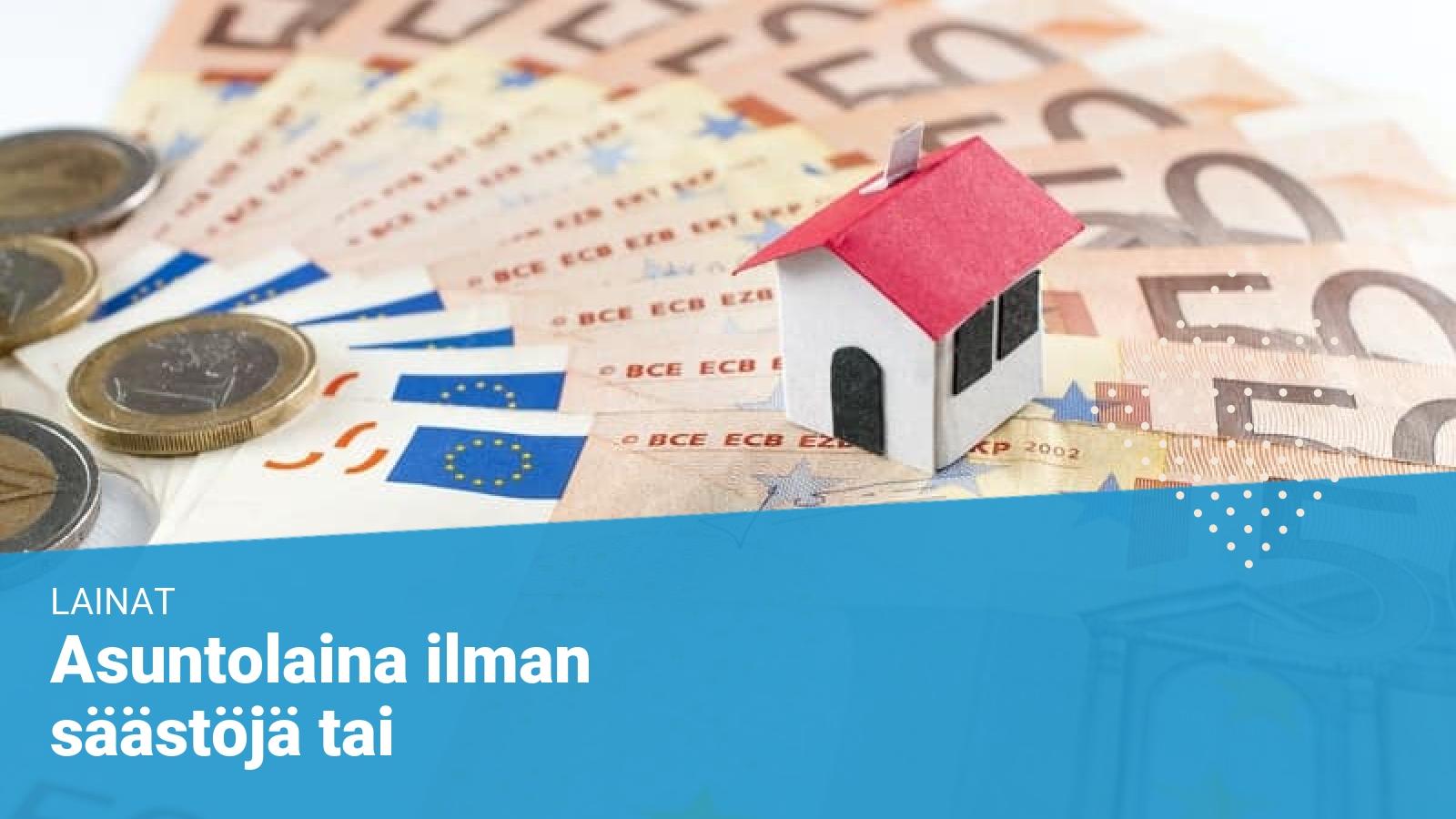 asuntolainaa-ilman-käsirahaa