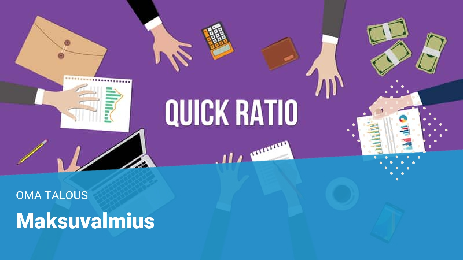 yrityksen-maksuvalmius-quick-ratio