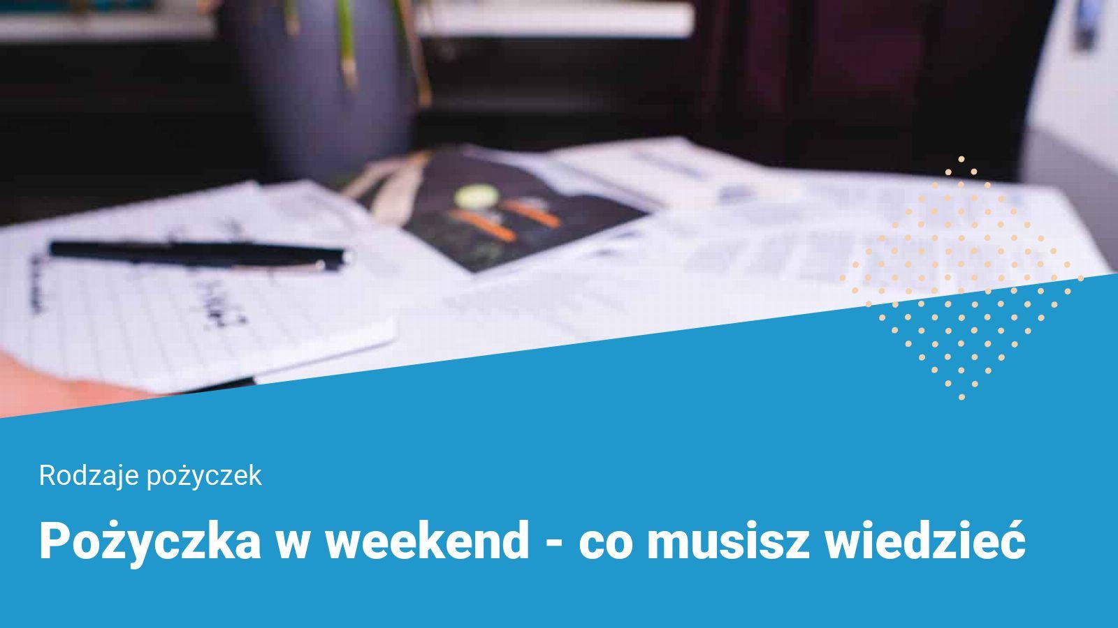 Pożyczka w weekend