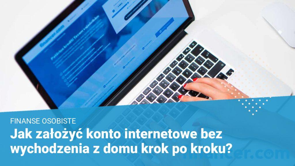 Jak założyć konto internetowe