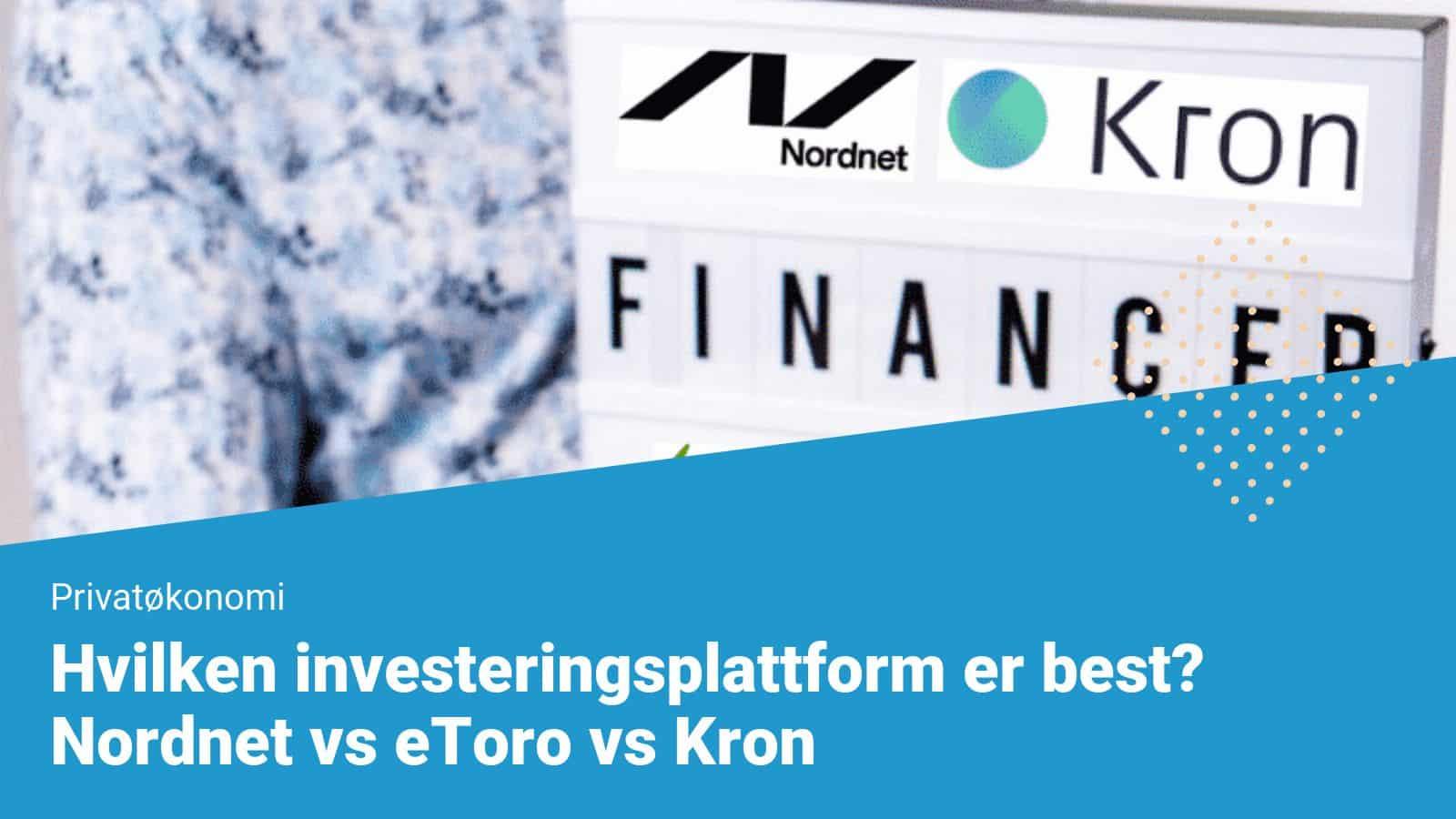 Hvilken investeringsplattform er best?Nordnet vs kron vs etoro