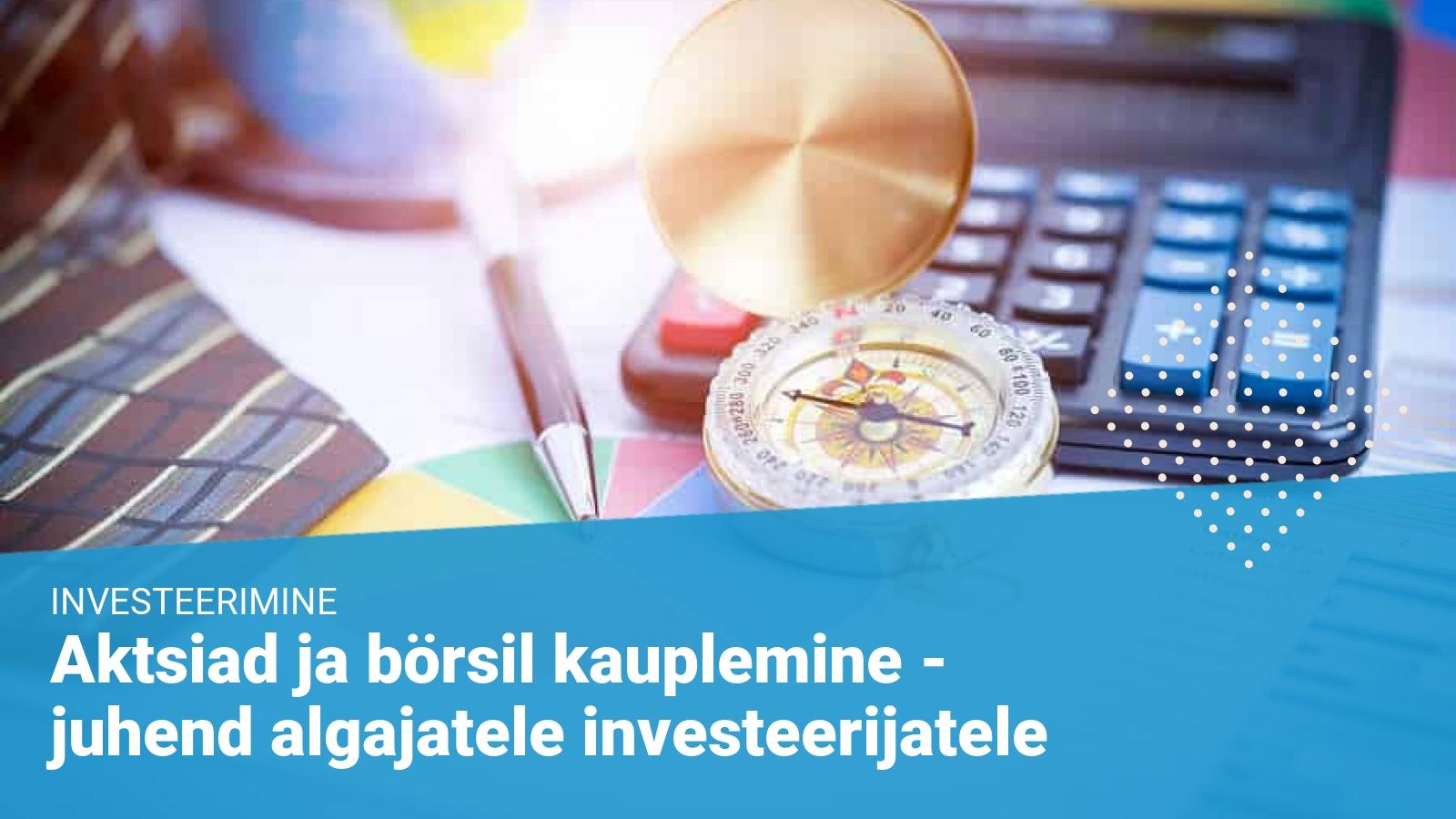 aktsiad, aktsiaturg ning börsil kauplemine