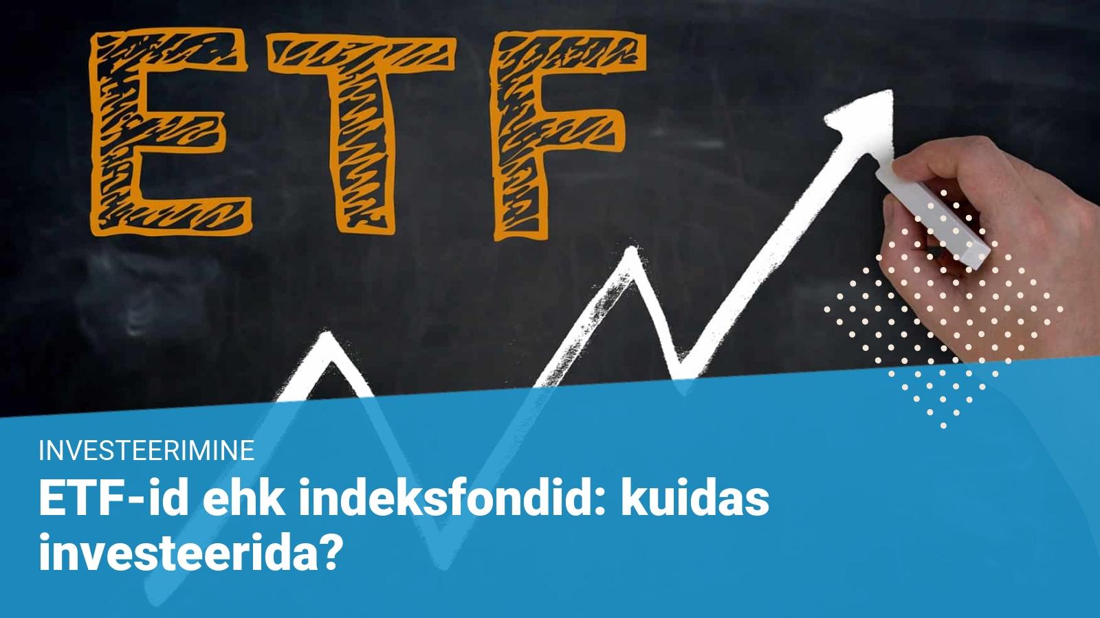 etf indeksfondid börsil kaubeldavad fondid