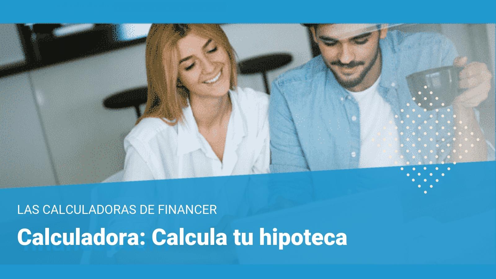 simulador hipoteca - calculadora