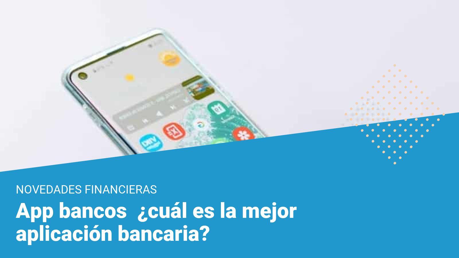 aplicaciones bancarias, las mejores app de bancos