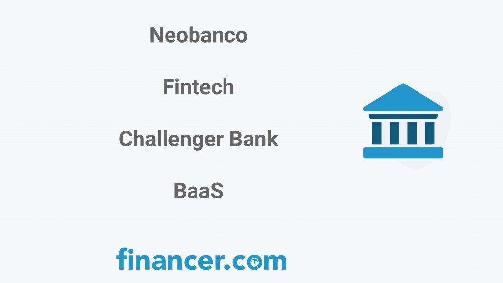que es Neobanco, Fintech, Challenger Bank, BaaS